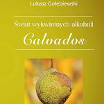 """Łukasz Gołębiewski """"Calvados"""", M&P Alkohole i Wina Świata, Marki 2016.jpg"""