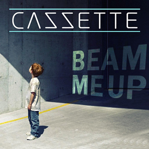 Cazzette - Beam Me Up Lyrics