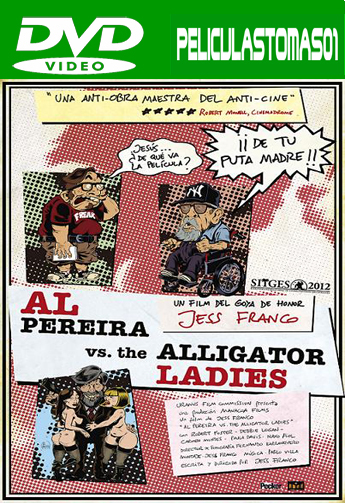 Al Pereira vs. the Alligator Ladies (2012) DVDRip