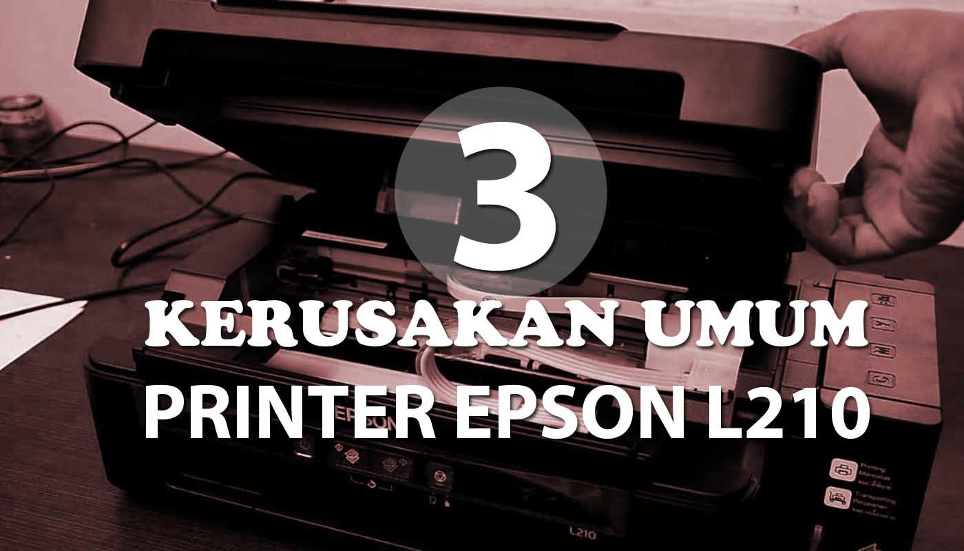 Kerusakan umum Printer L210 dari sepele hingga serius