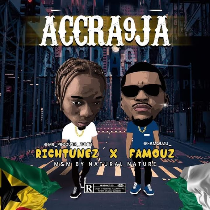 "Richtunez & Famouz - ""Accra9ja"""