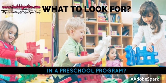 WHAT TO LOOK FOR IN A PRESCHOOL PROGRAM