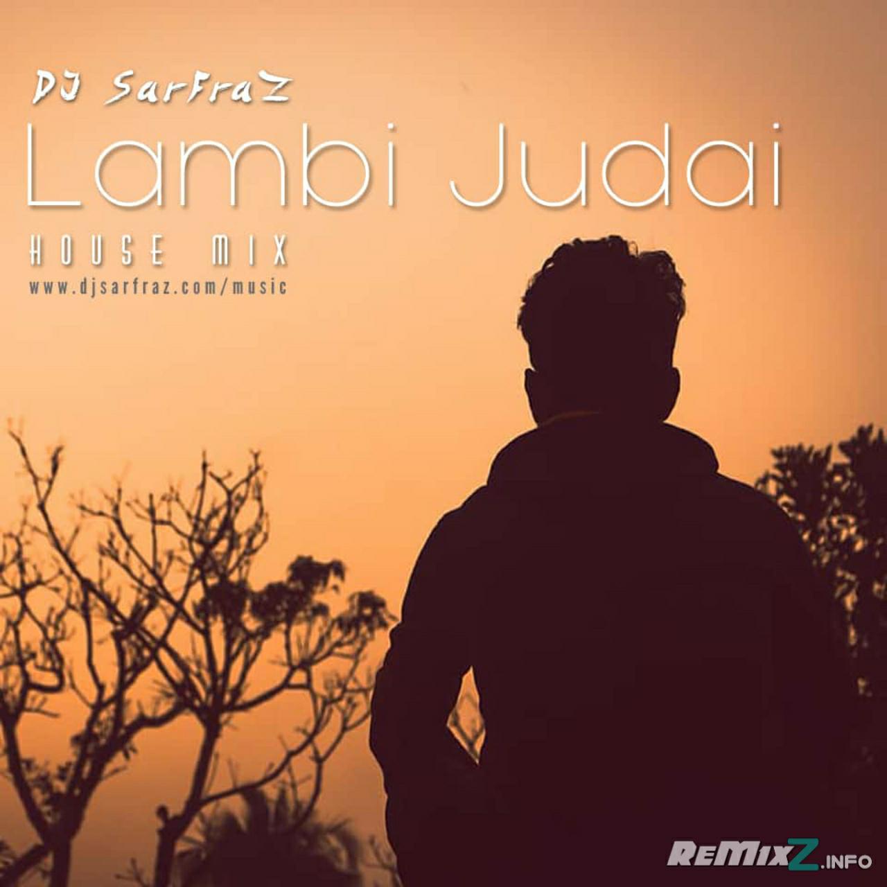 Lambi-Judai-House-Mix-DJ-SARFRAZ.jpg