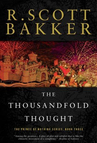 R. Scott Bakker - The Thousandfold Thought