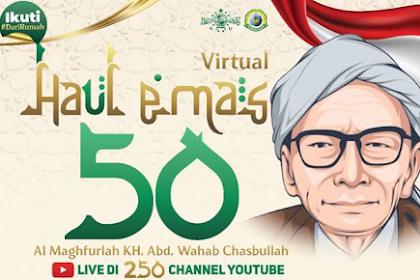 HAUL KH. WAHAB HASBULLOH KE 50 DISIARKAN OLEH 250 KANAL YOUTUBE
