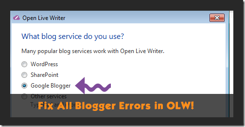Fix All Blogger errors inside Open Live Writer