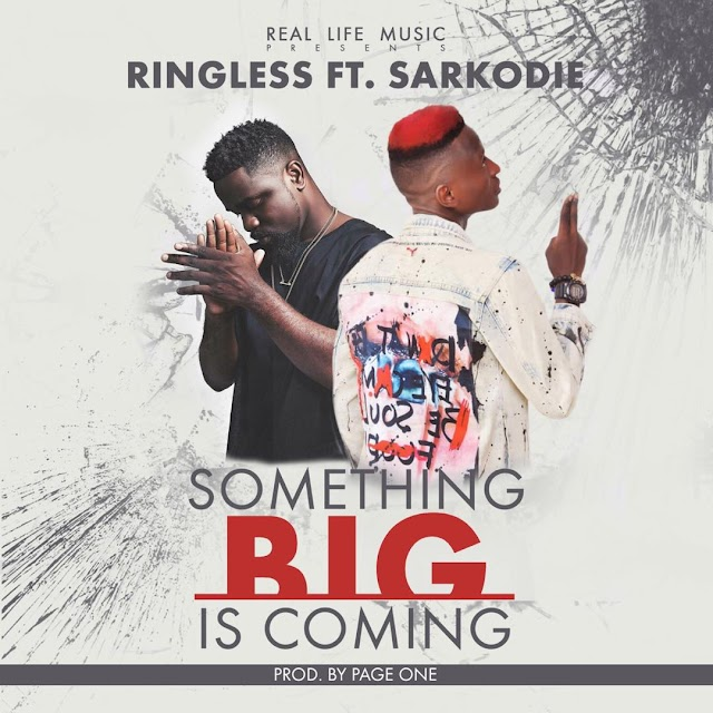 Ringless Ft Sarkodie - Something big is coming  (Mixed. By Page one)