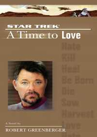 A Star Trek: The Next Generation: Time #4: A Time to Love By Robert Greenberger