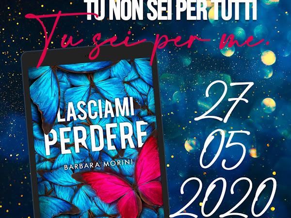 Lasciami perdere di Barbara Morini | Presentazione