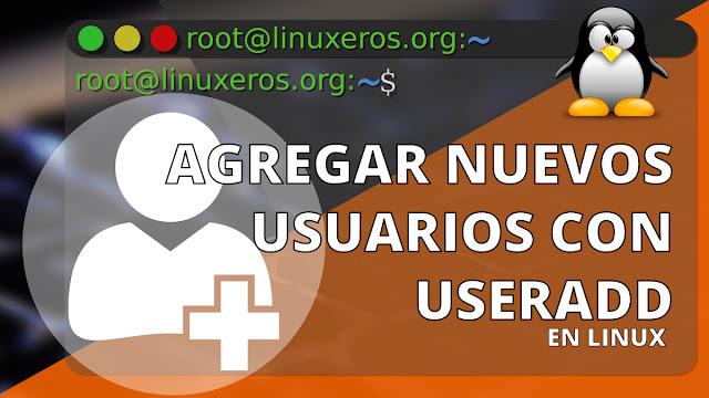 Agregar nuevos usuarios con Useradd en Linux