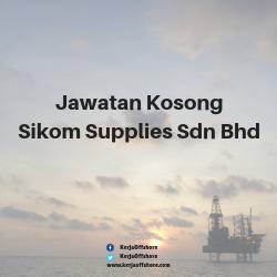 Jawatan Kerja Kosong Offshore Sikom Supplies Sdn Bhd