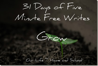 31 Days of Free Writes - Grow