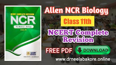 Allen NCR (NCERT Complete Revision) Biology Class 11th Original PDF