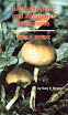 Gary Menser - Hallucinogenic And Poisonous Mushroom Field Guide
