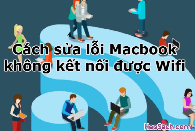 Hình 1 - Cách sửa lỗi Macbook không kết nối được Wifi