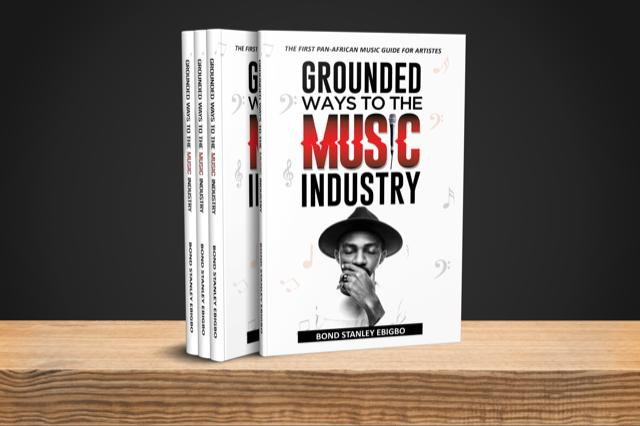 "Bond Ebigbo Stanley Publishes His Book ""Grounded Ways To The Music Industry"" a must-read for every artist."
