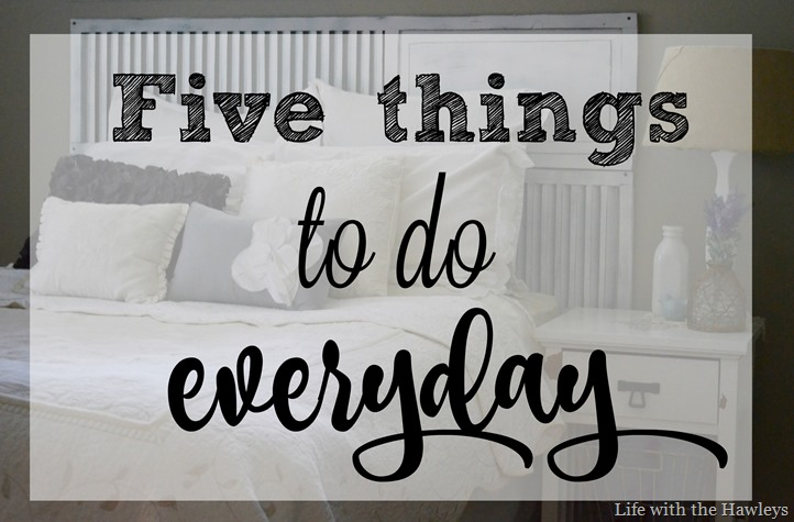 Five things to do everyday