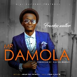 "[MUSIC]: Frankie Walter - ""MR. DAMOLA"" (Prod. by Ekeyzondabeat)"