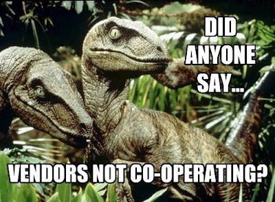 Did anyone say... vendors not co-operating?