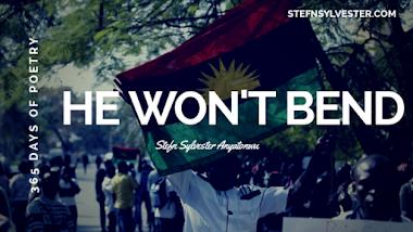 He Won't Bend - Stefn Sylvester Anyatonwu