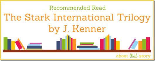 Recommended Read: The Stark International Trilogy by J. Kenner