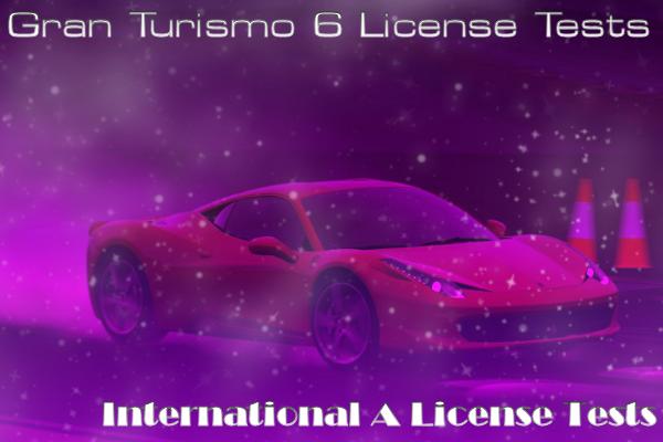 Gran Turismo 6 International A License Tests