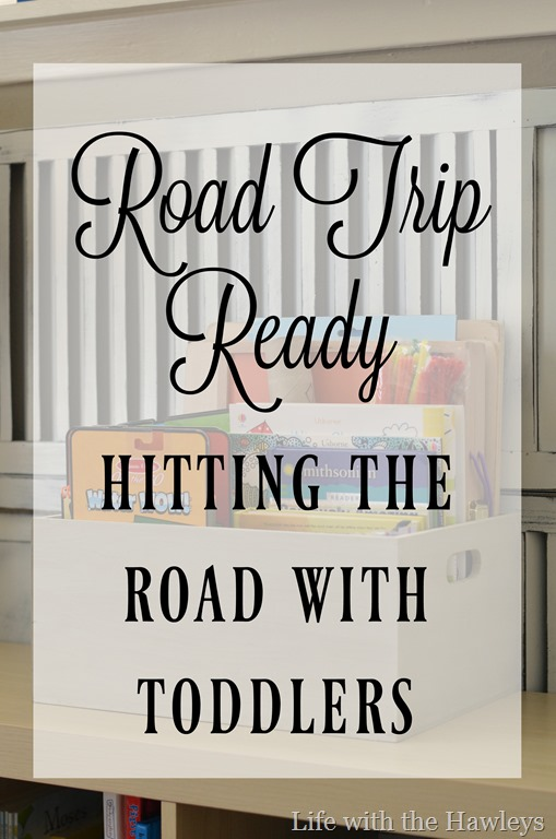 [Road+Trip+Ready+Hitting+the+Road+with+Toddlers+Life+with+the+Hawleys%5B3%5D]