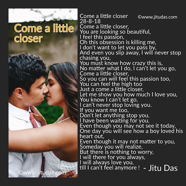 Come a little closer, romantic poem by Jitu Das English poems