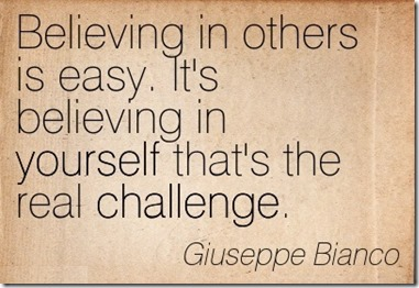 believe-in-others-is-easy-its-believing-in-yourself-thats-the-real-challenge-challenge-quotes