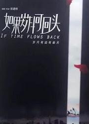 If Time Flows Back China Drama
