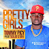 [Video] Tommy Picy Ft. Solidstar – Pretty Girls