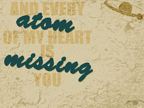 "Photo: ""And every atom of my heart is missing you"""