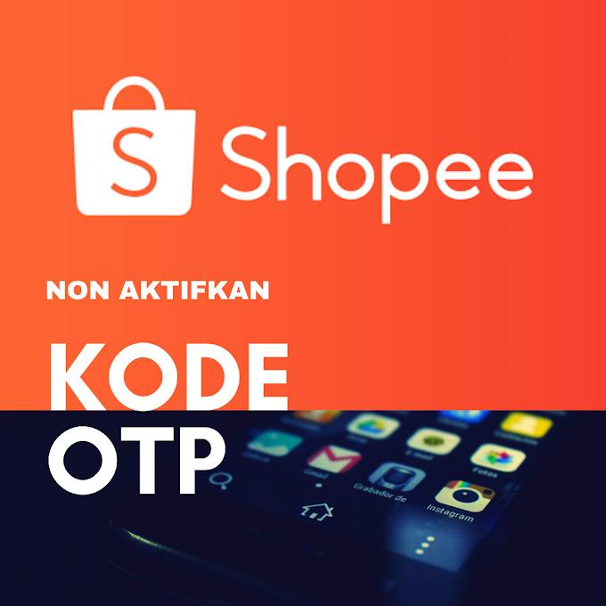 Cara Menonaktifkan Kode OTP Login pada Shopee