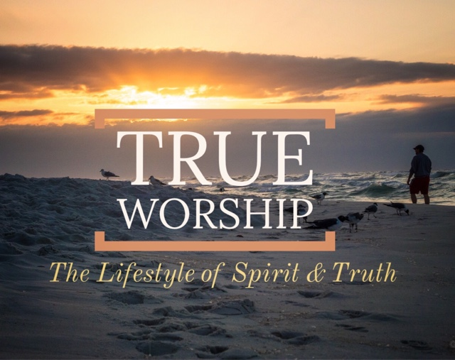 True Worship: The Lifestyle of Spirit & Truth Firm Foundation with ...