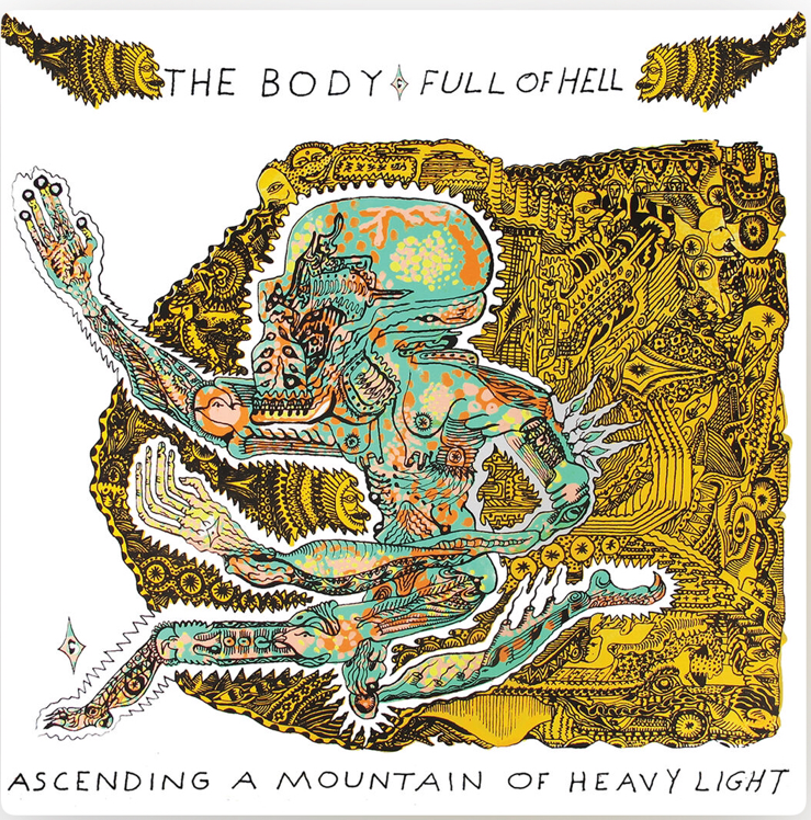 """Full Of Hell/The Body """"Ascending A Mountain Of Heavy Light"""""""