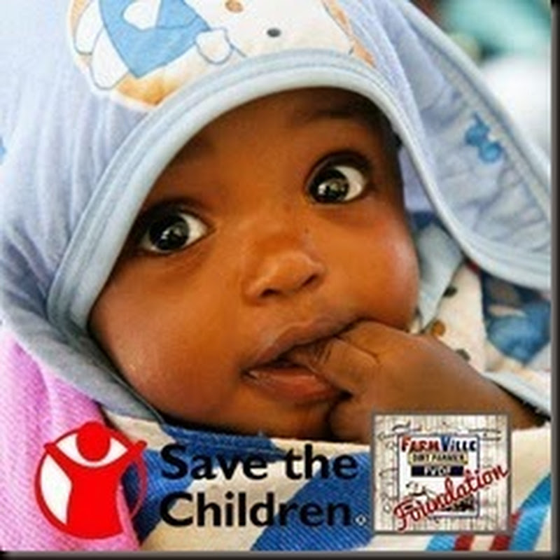 The Dirt Farmer Foundation's CAUSE it's MAY: SAVE THE CHILDREN