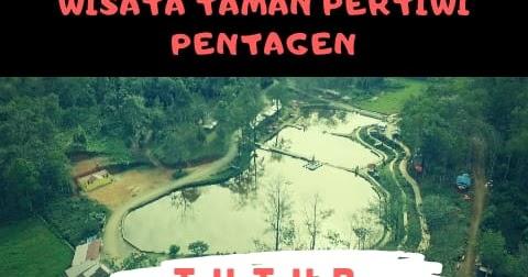 Libur Lebaran Wisata Taman Pertiwi Pentagen Tutup Sementara Bumdes Rela Rugi Ratusan Juta Merdekapost Com