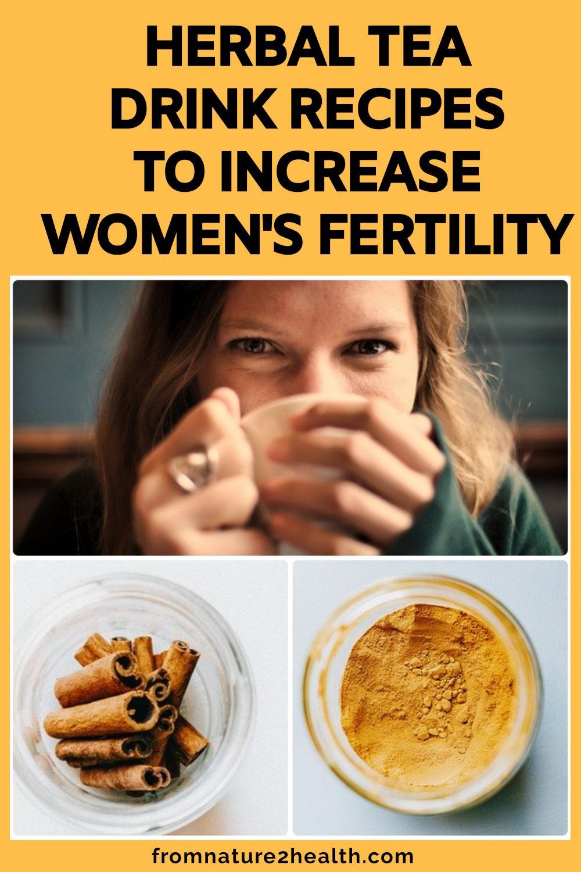Herbal Tea Drink Recipes To Increase Women's Fertility