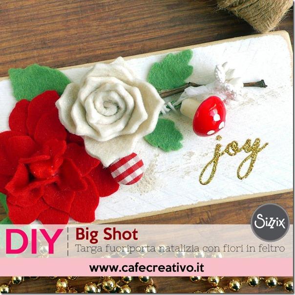 Targa fuoriporta natalizia con fiori in feltro con la Big Shot