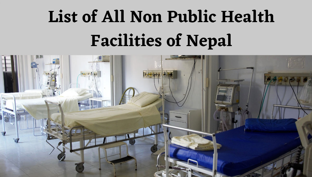 List of All Non Public Health Facilities of Nepal