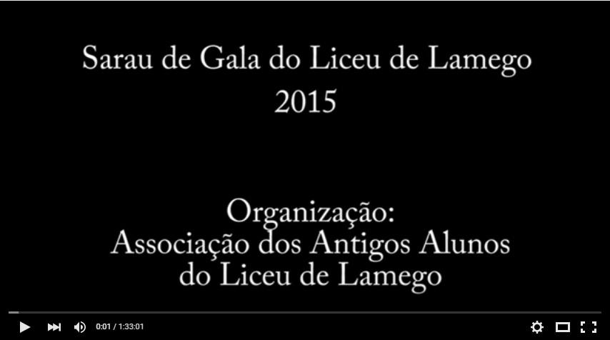 Vídeo - Sarau de Gala dos Antigos Alunos do Liceu de Lamego - 2015