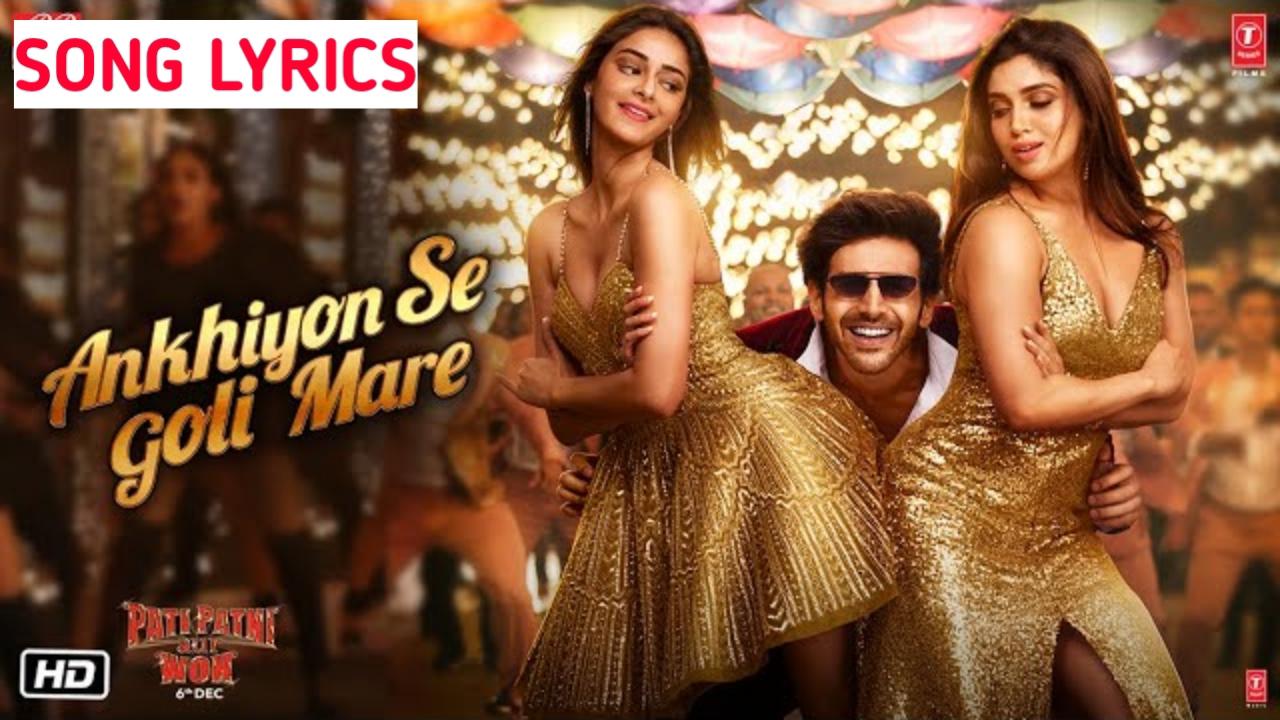 Ankhiyon Se Goli Mare Lyrics – Mika Singh & Tulsi Kumar, Pati Patni Aur Wo Film