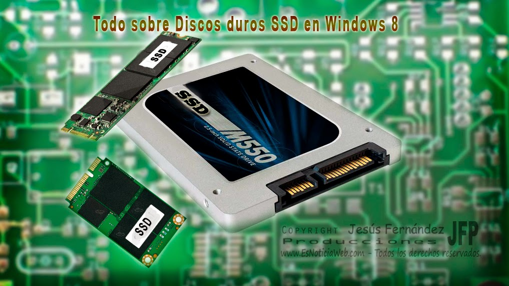 Todo sobre Discos duros SSD en Windows 8