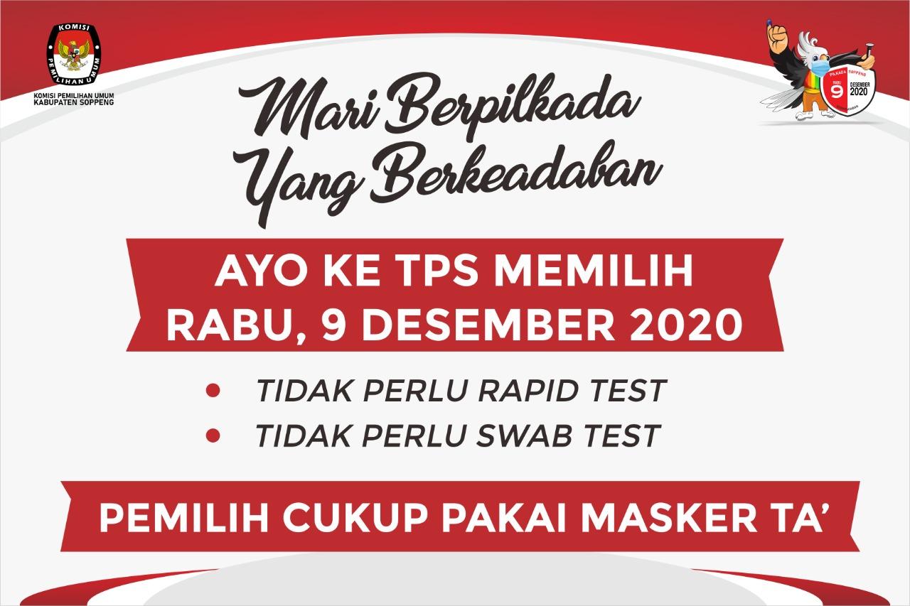 Pilkada Soppeng, Rabu 9 Desember 2020, Ayo Ke TPS, Cukup Pakai Masker' Ta Saja