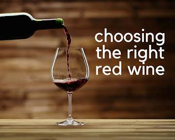 Choosing the Right Red Wine