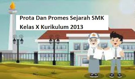 Prota Dan Promes Sejarah SMK Kelas X Kurikulum 2013