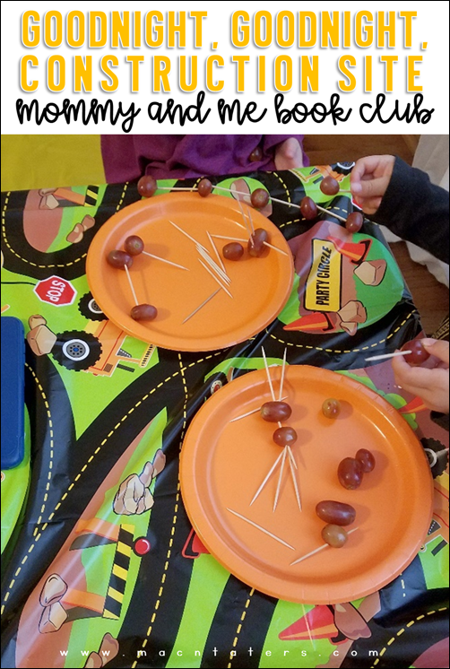 Building Grape Structures: Goodnight, Goodnight Construction Site Mommy & Me Book Club