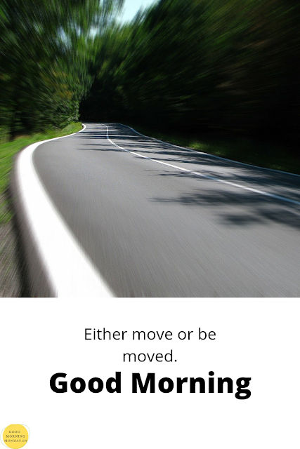 move quotes,a good morning,Good Morning Quotes,good morning images,good morning HD images,good morning message,