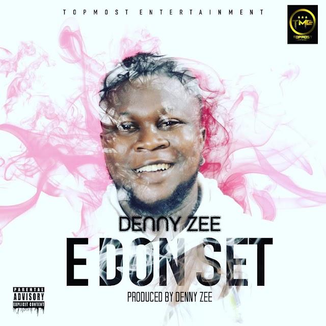 [Music] Denny Zee - E Don Set -