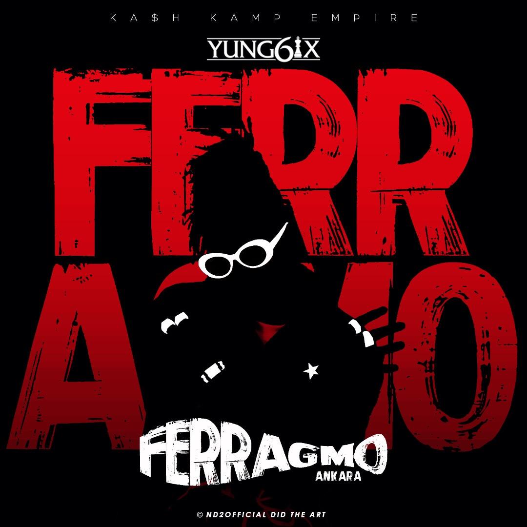 """[MUSIC]: YUNG6IX - """"FERRAGMO"""" (Ankara)"""